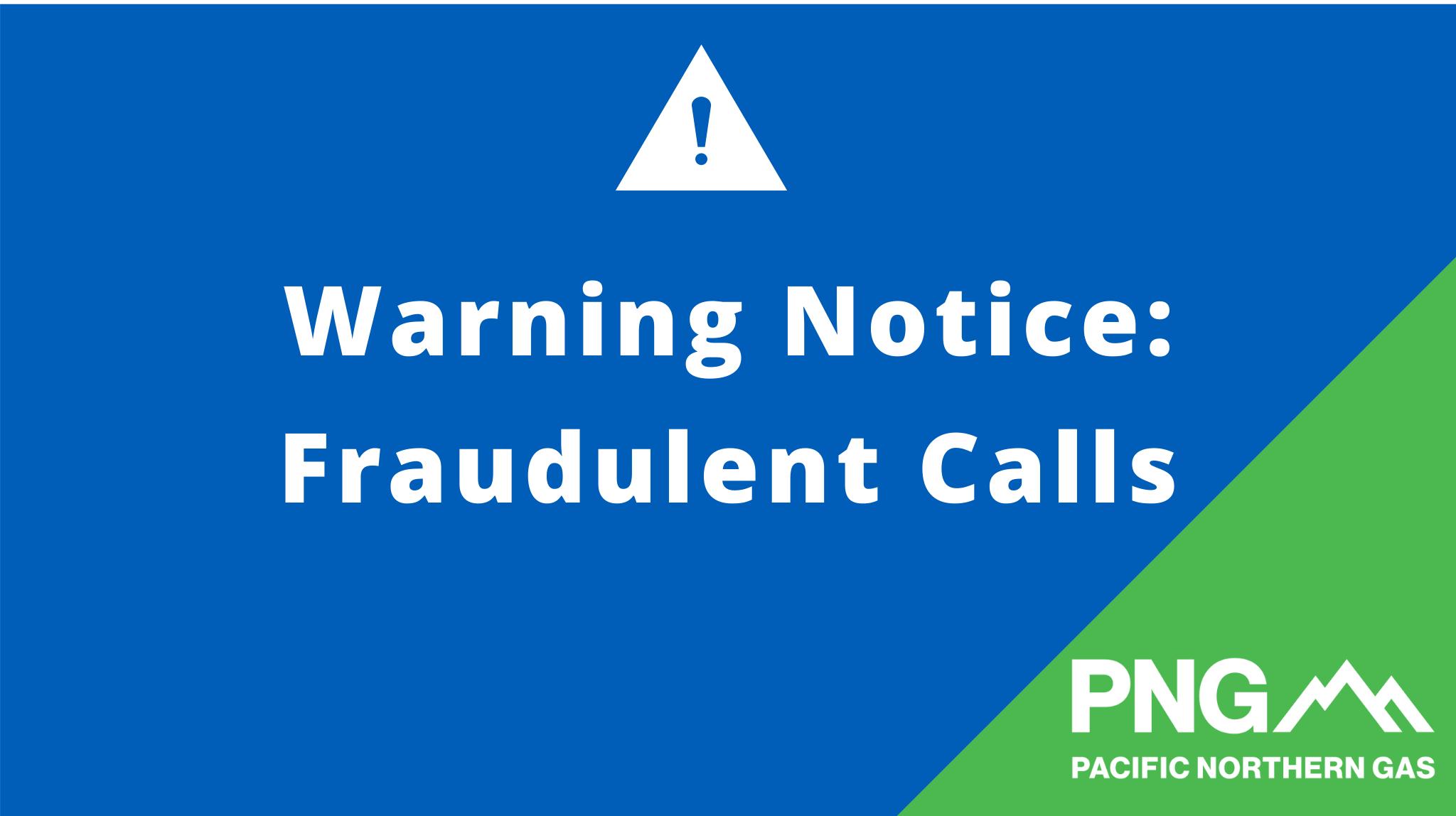 Warning Notice: Fraudulent Calls